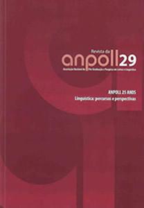 Visualizar v. 1 n. 29 (2010): ANPOLL 25 ANOS - Linguística: percursos e perspectivas